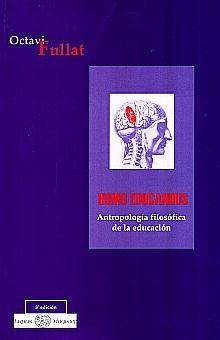 HOMO EDUCANDUS. ANTROPOLOGIA FILOSOFICA DE LA EDUCACION / 3 ED.