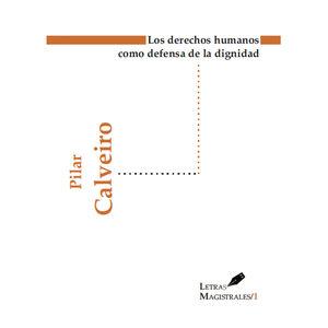 DERECHOS HUMANOS COMO DEFENSA DE LA DIGNIDAD, LOS