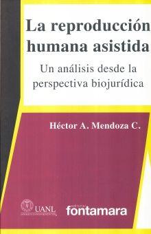 REPRODUCCION HUMANA ASISTIDA, LA. UN ANALISIS DESDE LA PERSPECTIVA BIOJURIDICA