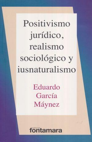 POSITIVISMO JURIDICO REALISMO SOCIOLOGICO Y IUSNATURALISMO / 8 ED.