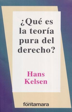 QUE ES LA TEORIA PURA DEL DERECHO / 11 ED.