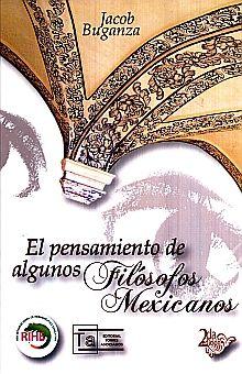 PENSAMIENTO DE ALGUNOS FILOSOFOS MEXICANOS, EL / 2 ED.
