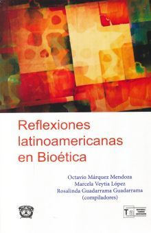 REFLEXIONES LATINOAMERICANAS EN BIOETICA
