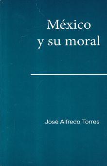 MEXICO Y SU MORAL