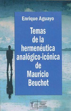 TEMAS DE LA HERMENEUTICA ANALOGICO - ICONICA DE MAURICIO BEUCHOT