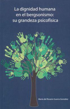 DIGNIDAD HUMANA EN EL BERGSONISMO, LA. SU GRANDEZA PSICOFISICA