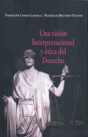 UNA VISION INTERPRETACIONAL Y ETICA DEL DERECHO