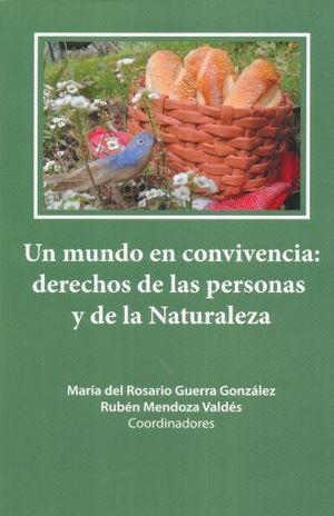 UN MUNDO EN CONVIVENCIA. DERECHOS DE LAS PERSONAS Y DE LA NATURALEZA