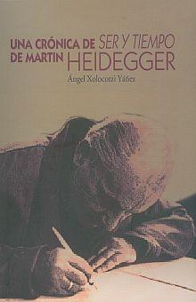 UNA CRONICA DE SER Y TIEMPO DE MARTIN HEIDEGGER