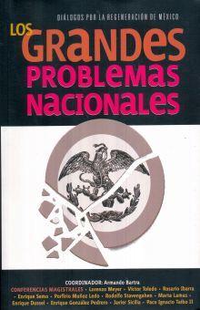 GRANDES PROBLEMAS NACIONALES, LOS. DIALOGOS POR LA REGENERACION DE MEXICO