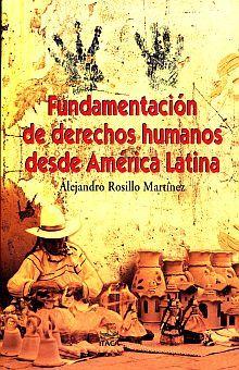 FUNDAMENTACION DE LOS DERECHOS HUMANOS DESDE AMERICA LATINA
