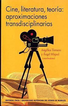 CINE LITERATURA TEORIA. APROXIMACIONES TRANSDISCIPLINARIAS