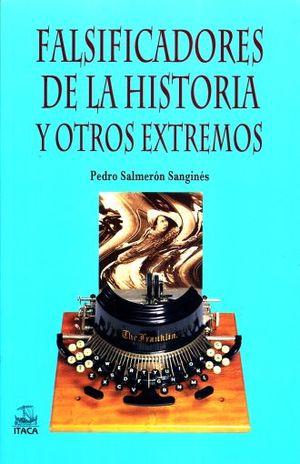 FALSIFICADORES DE LA HISTORIA Y OTROS EXTREMOS