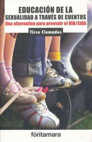 EDUCACION DE LA SEXUALIDAD A TRAVES DE CUENTOS. UNA ALTERNATIVA PARA PREVENIR EL VIH / SIDA