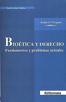 BIOETICA Y DERECHO. FUNDAMENTOS Y PROBLEMAS ACTUALES