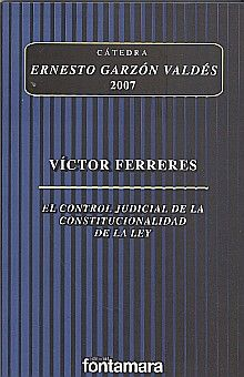 CONTROL JUDICIAL DE LA CONSTITUCIONALIDAD DE LA LEY, EL