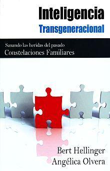INTELIGENCIA TRANSGENERACIONAL. SANANDO LAS HERIDAS DEL PASADO. CONSTELACIONES FAMILIARES
