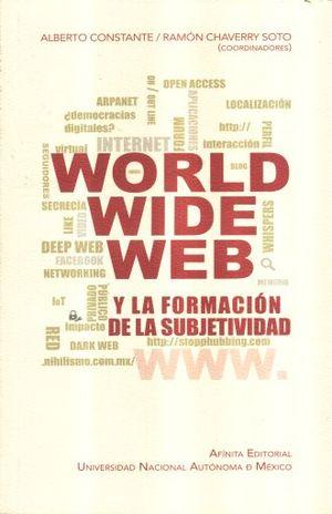 WORLD WIDE WEB Y LA FORMACION DE LA SUBJETIVIDAD