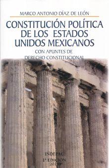 CONSTITUCION POLITICA DE LOS ESTADOS UNIDOS MEXICANOS CON APUNTES DE DERECHO CONSTITUCIONAL
