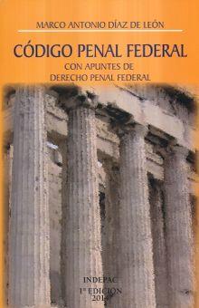 CODIGO PENAL FEDERAL CON APUNTES DE DERECHO PENAL FEDERAL