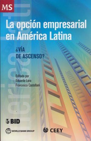 OPCION EMPRESARIAL EN AMERICA LATINA, LA. VIA DE ASCENSO