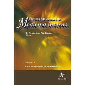 CLINICAS MEXICANAS DE MEDICINA INTERNA. BASES PARA EL MANEJO DEL PACIENTE CRITICO / VOL. 3
