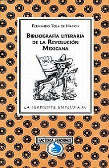 BIBLIOGRAFIA LITERARIA DE LA REVOLUCION MEXICANA