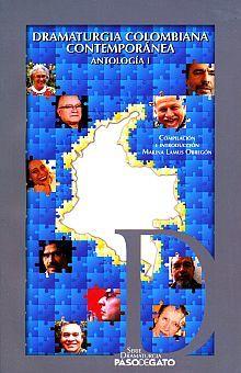 DRAMATURGIA COLOMBIANA CONTEMPORANEA. ANTOLOGIA I