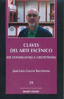 CLAVES DEL ARTE ESCENICO (DE STANISLAVSKI A GROTOWSKI)