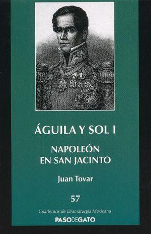 AGUILA Y SOL I. NAPOLEON AN SAN JACINTO