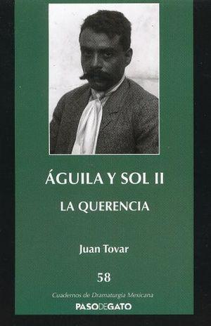 AGUILA Y SOL II. LA QUERENCIA