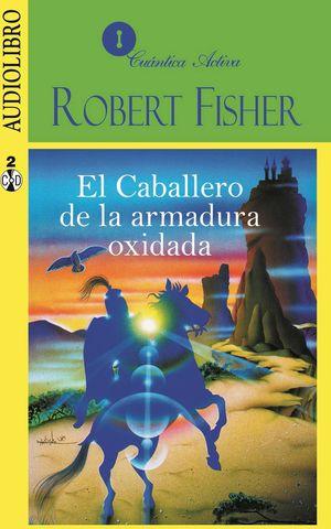 CABALLERO DE LA ARMADURA OXIDADA, EL (AUDIOLIBRO)