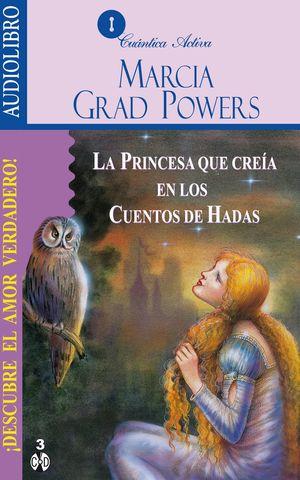 PRINCESA QUE CREIA EN LOS CUENTOS DE HADAS, LA (AUDIOLIBRO)