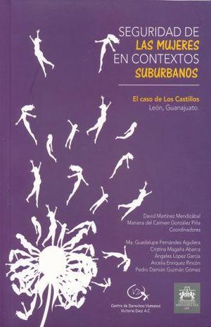 SEGURIDAD DE LAS MUJERES EN CONTEXTOS SUBURBANOS. EL CASO DE LOS CASTILLO LEON GUANAJUATO