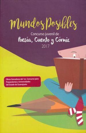 MUNDOS POSIBLES. CONCURSO JUVENIL DE POESIA CUENTO Y COMIC 2017