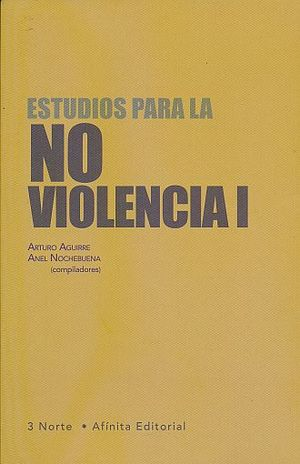 ESTUDIOS PARA LA NO VIOLENCIA / TOMO I