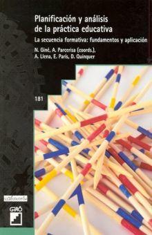 PLANIFICACION Y ANALISIS DE LA PRACTICA EDUCATIVA. LA SECUENCIA FORMATIVA FUNDAMENTOS Y APLICACION