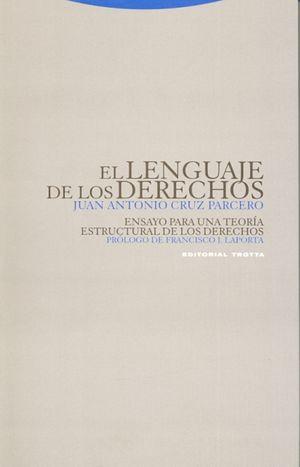 LENGUAJE DE LOS DERECHOS. ENSAYO PARA UNA TEORIA ESTRUCTURAL DE LOS DERECHOS
