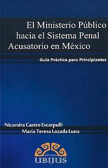MINISTERIO PUBLICO HACIA EL SISTEMA PENAL ACUSATORIO EN MEXICO, EL