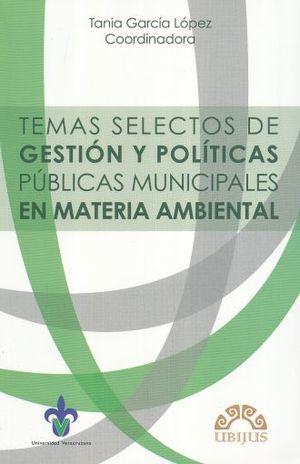 TEMAS SELECTOS DE GESTION Y POLITICAS PUBLICAS MUNICIPALES EN MATERIA AMBIENTAL