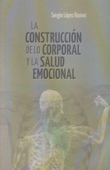 CONSTRUCCION DE LO CORPORAL Y LA SALUD EMOCIONAL, LA