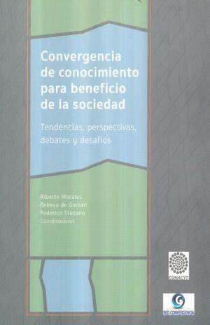 CONVERGENCIA DE CONOCIMIENTO PARA BENEFICIO DE LA SOCIEDAD