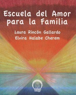 ESCUELA DEL AMOR PARA LA FAMILIA (INCLUYE CD)