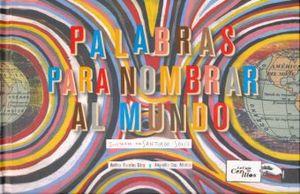 PALABRAS PARA NOMBRAR AL MUNDO / PD.