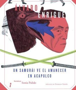 UN SAMURAI VE EL AMANECER EN ACAPULCO / PD.