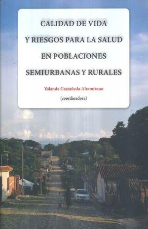 CALIDAD DE VIDA Y RIESGOS PARA LA SALUD EN POBLACIONES SEMIURBANAS Y RURALES