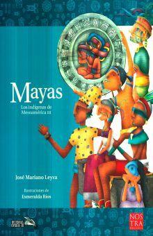 MAYAS. LOS INDIGENAS DE MESOAMERICA III