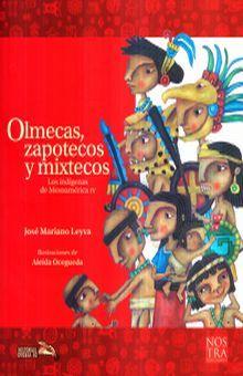 OLMECAS ZAPOTECAS Y MIXTECOS. LOS INDIGENAS DE MESOAMERICA IV