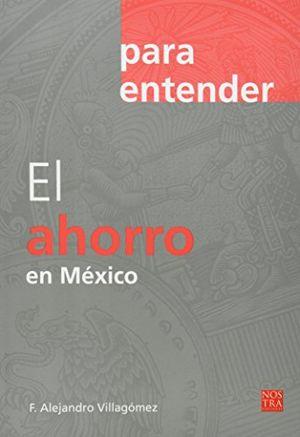 AHORRO EN MEXICO, EL