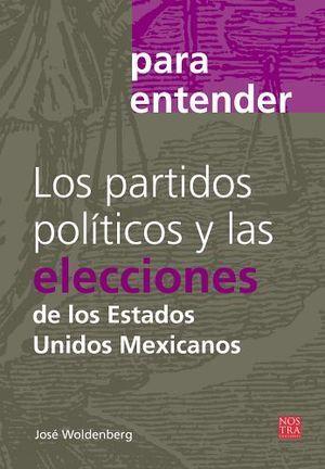 PARTIDOS POLITICOS Y LAS ELECCIONES DE LOS ESTADOS UNIDOS MEXICANOS, LOS
